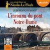 Télécharger le livre :  L'Inconnu du pont Notre-Dame
