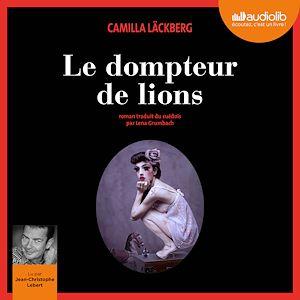 Le Dompteur de lions | Läckberg, Camilla. Auteur