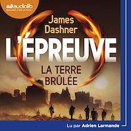 Téléchargez le livre :  L'Épreuve 2 - La Terre brulée