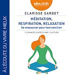 Download this eBook Méditation, respiration, relaxation - Se ressourcer pour tout concilier