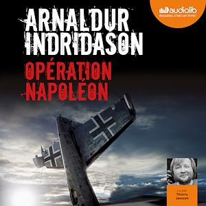 Opération Napoléon   Indridason, Arnaldur. Auteur