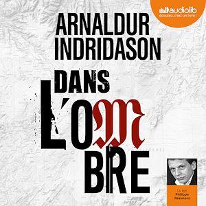 Dans l'ombre | Indridason, Arnaldur. Auteur