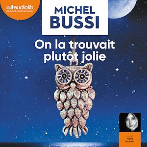 On la trouvait plutôt jolie | BUSSI, Michel. Auteur