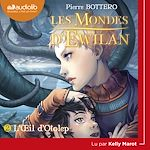 Download this eBook Les Mondes d'Ewilan 2 - L'OEil d'Otolep