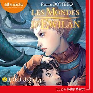 Téléchargez le livre :  Les Mondes d'Ewilan 2 - L'OEil d'Otolep