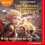 Download this eBook Les Mondes d'Ewilan 3 - Les Tentacules du mal