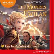 Téléchargez le livre :  Les Mondes d'Ewilan 3 - Les Tentacules du mal