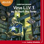 Download this eBook Virus L.I.V. 3 ou la mort des livres