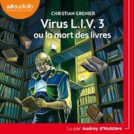 Téléchargez le livre :  Virus L.I.V. 3 ou la mort des livres