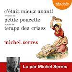 Download this eBook C'était mieux avant ! Suivi de Petite Poucette et Temps des crises