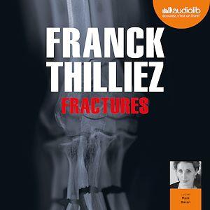 Fractures | Thilliez, Franck. Auteur