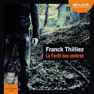 La Forêt des ombres | Thilliez, Franck. Auteur