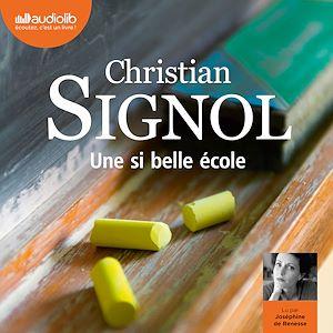 Une si belle école | Signol, Christian. Auteur