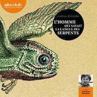 Téléchargez le livre :  L'homme qui savait la langue des serpents
