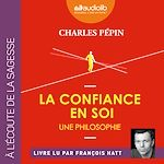 Download this eBook La Confiance en soi - Une philosophie
