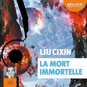 La Mort immortelle | Cixin, Liu. Auteur