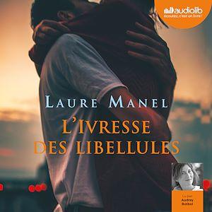 L'Ivresse des libellules | Manel, Laure. Auteur
