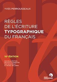 Téléchargez le livre :  Règles de l'écriture typographique du français