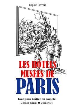 Les Hôtels-musées de Paris