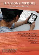 Téléchargez le livre :  Fiche de lecture Illusions perdues - Résumé détaillé et analyse littéraire de référence