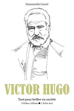 Victor Hugo - Tout pour briller en société
