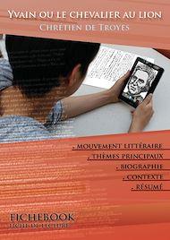 Téléchargez le livre :  Fiche de lecture Yvain ou le Chevalier au lion - Résumé détaillé et analyse littéraire de référence