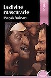 Télécharger le livre :  La divine mascarade