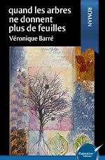 Download this eBook Quand les arbres ne donnent plus de feuilles