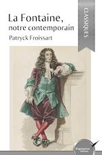 Download this eBook La Fontaine, notre contemporain