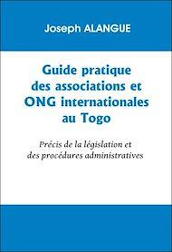 Téléchargez le livre :  Guide pratique des associations et ONG internationales au Togo