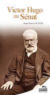Télécharger le livre :  Victor Hugo au Sénat