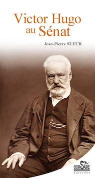 Téléchargez le livre :  Victor Hugo au Sénat