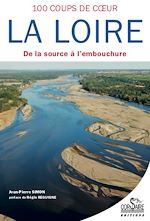 Download this eBook La Loire, cent coups de cœur