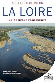 Téléchargez le livre :  La Loire, cent coups de cœur