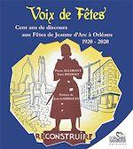 Téléchargez le livre :  Voix de fêtes. Cent ans de discours aux fêtes de Jeanne d'Arc à Orléans 1920-2020