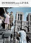 Télécharger le livre :  En mission avec la 2eme DB : De la liberation de Paris au Nid d'Aigle d'Hitler