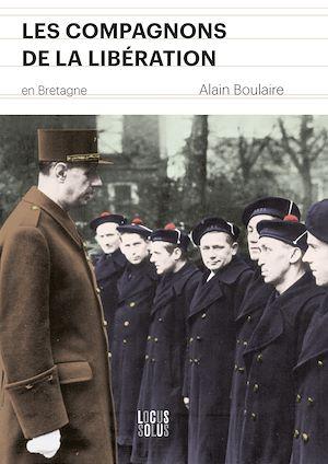 Téléchargez le livre :  Compagnons de la Libération en Bretagne