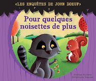 Téléchargez le livre :  Les enquetes de John Doeuf : Pour quelques noisettes de plus