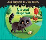 Téléchargez le livre :  Les enquetes de John Doeuf : Un œuf disparait