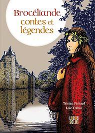 Téléchargez le livre :  Brocéliande, contes et légendes