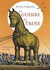 Télécharger le livre :  La Guerre de Troie