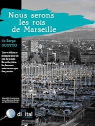 Téléchargez le livre :  Marseille Connection  :  Nous serons les rois de Marseille