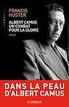 Télécharger le livre :  Albert Camus, un combat pour la gloire