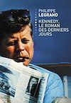 Télécharger le livre :  Kennedy, le roman des derniers jours