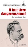 Télécharger le livre :  Il faut vivre dangereusement - Une pensée par jour