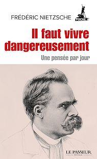 Téléchargez le livre :  Il faut vivre dangereusement - Une pensée par jour