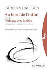 Téléchargez le livre :  Au bord de l'infini suivi de Dialogue avec Rothko