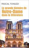 Télécharger le livre :  La grande histoire de Notre-Dame dans la littérature