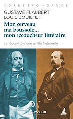 Download this eBook Mon cerveau, ma boussole... mon accoucheur littéraire
