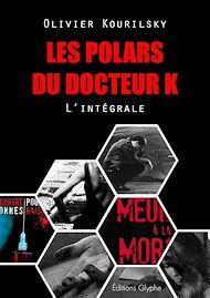 Téléchargez le livre :  Les polars du Docteur K, l'intégrale